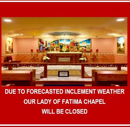 INCLEMENT WEATHER – CHAPEL CLOSING